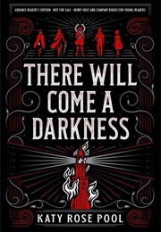 There Will Come a Darkness (Katy Rose Pool)