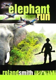 Elephant Run (Roland Smith)