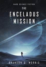 The Enceladus Mission (Brandon Q. Morris)
