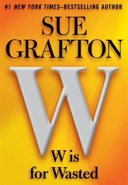 W Is for Wasted (Sue Grafton)