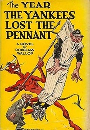 The Year the Yankees Lost the Pennant (Douglass Wallop)