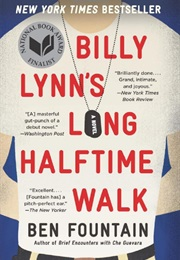 Billy Lynn's Long Halftime Walk (Ben Fountain)
