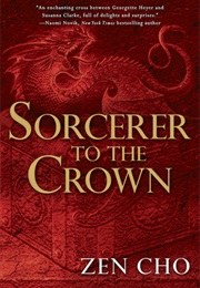 Sorcerer to the Crown (Zen Cho)