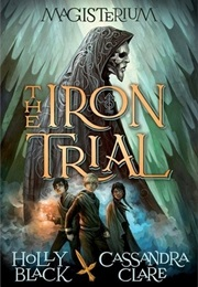 The Iron Trial (Holly Black and Cassandra Clare)