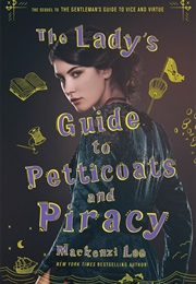The Lady's Guide to Petticoats and Piracy (Mackenzi Lee)