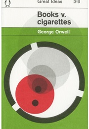 Books V. Cigarettes (George Orwell)