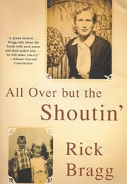 All Over but the Shouting (Rick Bragg)