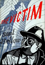 Saul Bellow: The Victim
