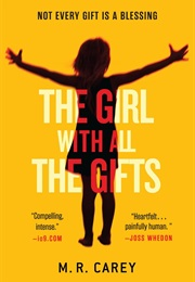 The Girl With All the Gifts (M R Carey)