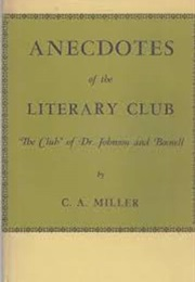 Anecdotes of the Literary Club (CA Miller)