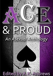 Ace & Proud (Ed. A. K. Andrews)
