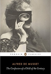 The Confession of a Child of the Century (Alfred De Musset)