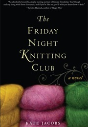 The Friday Night Knitting Club (Kate Jacobs)