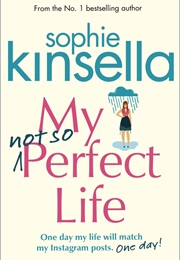 My Not-So-Perfect Life (Sophie Kinsella)