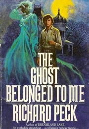 The Ghosts Belonged to Me (Richard Peck)