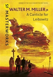 A Canticle for Leibowitz (Walter M. Miller, Jr.)