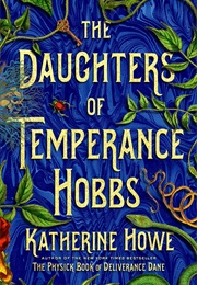 The Daughter of Temperance Hobbs (Katherine Howe)