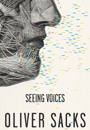 Seeing Voices (Oliver Sacks)