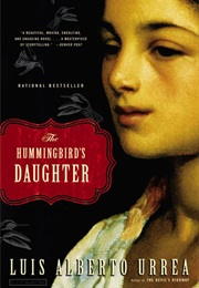 The Hummingbird's Daughter (Luis Alberto Urrea)