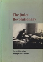 The Quiet Revolutionary (Margaret Dewar)