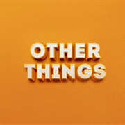 Other Things