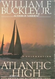 Atlantic High: A Celebration (William F. Buckley Jr.)