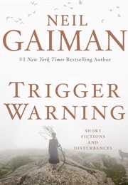 Trigger Warning (Neil Gaiman)