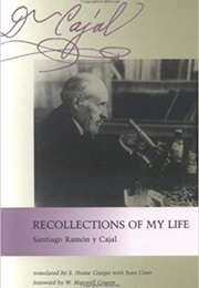 Recollections of My Life (Santiago Ramón Y Cajal)