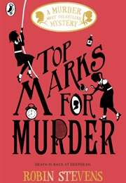 Top Marks for Murder (Robin Stevens)