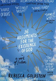 36 Arguments for the Existence of God (Rebecca Goldstein)