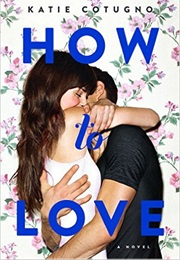 How to Love (Katie Cotugno)