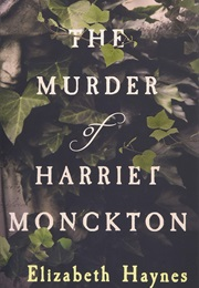 The Murder of Harriet Monckton (Elizabeth Haynes)