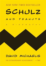 Schulz and Peanuts: A Biography (David Michaelis)