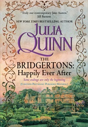The Bridgertons: Happily Ever After (Julia Quinn)