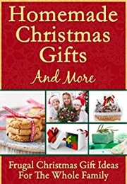 Homemade Christmas Gifts and More (Susanne B. Myers)