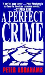 Abrahams, Peter: A Perfect Crime
