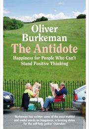 The Antidote (Oliver Burkeman)