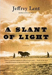 A Slant of Light (Jeffrey Lent)