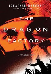 The Dragon Factory (Jonathan Maberry)