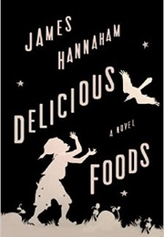 Delicious Foods (James Hannaham)