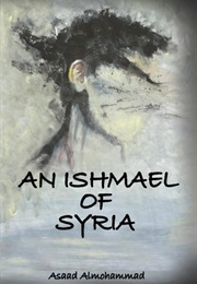 An Ishmeal of Syria (Assad Almohammad)
