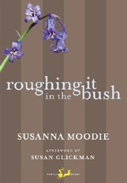 Roughing It in the Bush (Susanna Moodie)