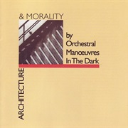 Orchestral Manoeuvres in the Dark - Architecture & Morality (1981)