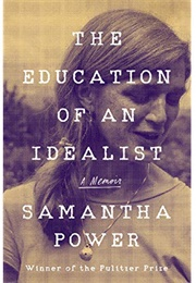 The Education of an Idealist (Samantha Power)