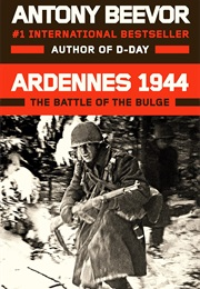 Ardennes 1944: The Battle of the Bulge (Antony Beevor)