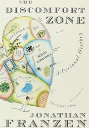 The Discomfort Zone: A Personal History (Jonathan Franzen)