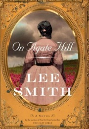 On Agate Hill (Lee Smith)