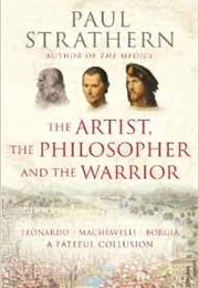 The Artist, the Philosopher and the Warrior (Paul Strathern)