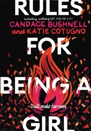 Rules for Being a Girl (Candace Bushnell & Katie Cotugno)