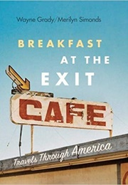 Breakfast at the Exit Cafe: Travels Through America (Wayne Grady)
